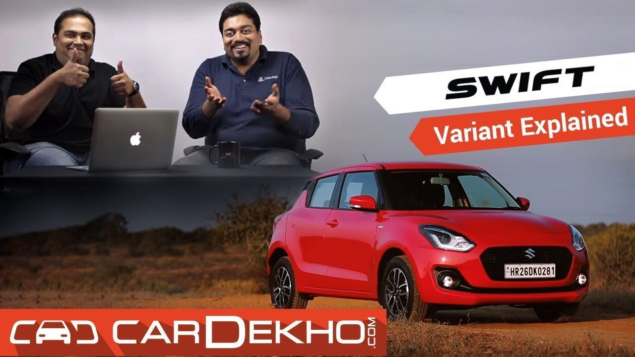 2018 Maruti Suzuki Swift - Which Variant To Buy?