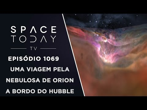 connectYoutube - Uma Viagem Pela Nebulosa de Orion A Bordo do Hubble - Space Today TV Ep.1069