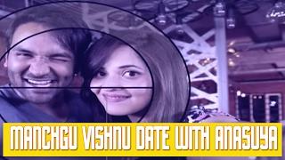 Manchu Vishnu  A Date with Anasuya