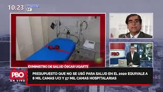 PBO:Presupuesto que no usado para Salud 2020 equivale a 8000 camas UCI????Exministro Minsa Óscar Ugarte