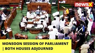 Monsoon Session Of Parliament | Both Houses Adjourned | NewsX - NEWSXLIVE