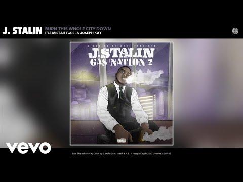 J. Stalin - Burn This Whole City Down (Audio) ft. Mistah F.A.B., Joseph Kay