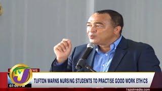 TVJ News: Tufton Warns Nursing Students to Practise Good Work Ethics - February 15 2020