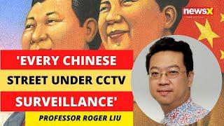''Every single Chinese street under CCP surveillance' | NewsX - NEWSXLIVE