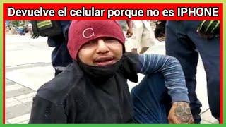 LADRÓN FUE CAPTURADO Y DEVUELVE EL CELULAR PORQUE NO ES UN iPHONE