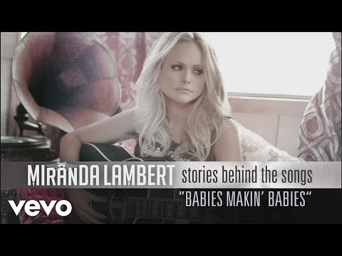 connectYoutube - Miranda Lambert - Stories Behind the Songs - Babies Makin' Babies