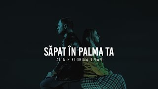 Săpat în palma Ta- Alin și Florina Jivan