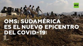 OMS: Sudamérica se está convirtiendo