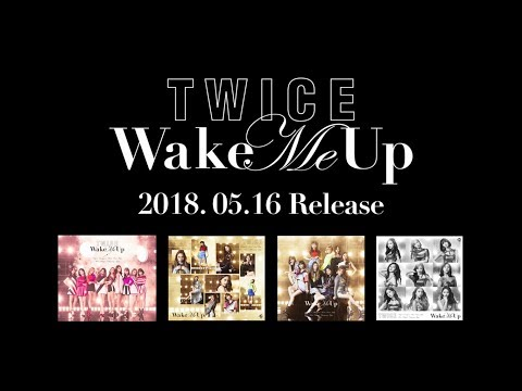 TWICE「Wake Me Up」Information Video