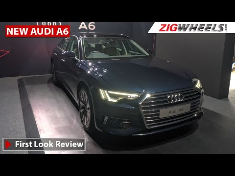2019 Audi A6 First Look Review | Price, Features, Interiors & More I Zigwheels.com