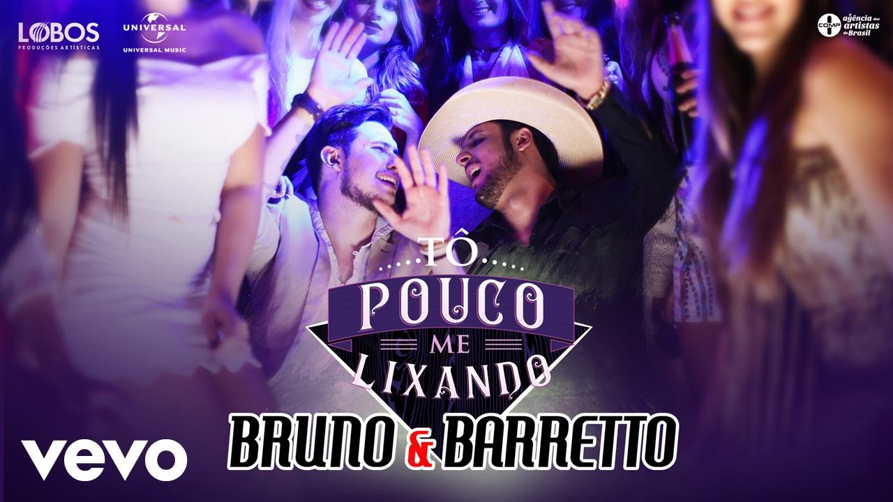 To pouco me lixando - Bruno e Barretto