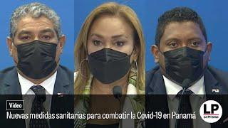 Nuevas medidas sanitarias para combatir la Covid-19 en Panamá