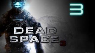 Прохождение Dead Space 3 (Глава 3)