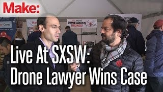 Live at SXSW: Drone lawyer wins federal case