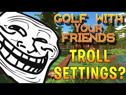 THE TROLLIEST SETTINGS IN GOLF w/ Dasha & Biffle (Golf With Your Friends)