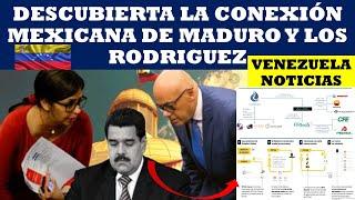 VENEZUELA NOTICIAS: DESCUBIERTA LA CONEXION MEXICANA DE MADURO Y LOS RODRIGUEZ