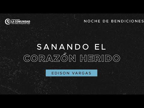 EN VIVO Sanando El corazón herido | Edison Vargas | Noche de Bendiciones | 22 septiembre 2021