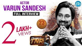 Actor Varun Sandesh  Frankly With TNR