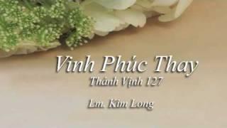 Vinh Phúc Thay - Lm. Kim Long (Nhạc Đám Cưới) -