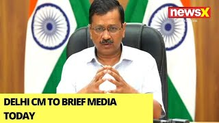 Delhi CM To Brief Media Today | To Hold Press Conference At 12 PM | NewsX - NEWSXLIVE