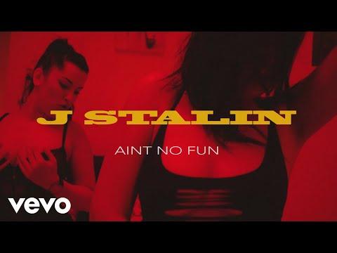 J. Stalin - Ain't No Fun