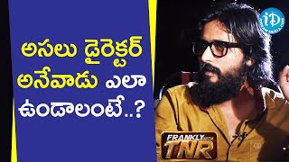 Director need to know 24 crafts in the film making - Bandi Saroj Kumar | Frankly with TNR - IDREAMMOVIES
