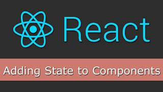 React JS Tutorials for Beginners - 8 - Adding State to Components