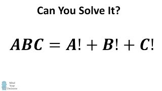 Solve ABC = A! + B! + C! The Factorial Digits Sum Puzzle!