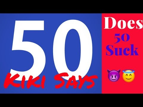 Does 50 Suck? Getting Real #truth