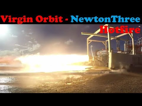 connectYoutube - 🔥 NewtonThree Rocket Engine Test Fires 🔥 - Virgin Orbit