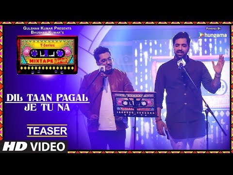 Dil Taan Pagal/Je Tu Na (Teaser) | T-Series Mixtape Punjabi | Akhil Sachdeva | Amber Vashisht |