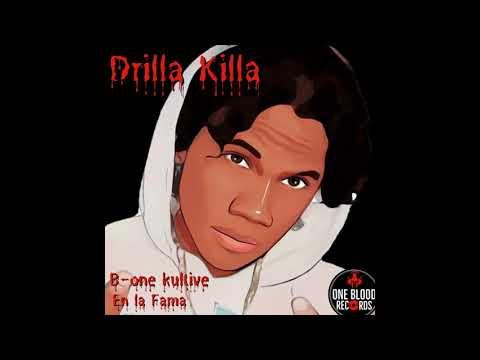 B-one Kultive Killa Drilla En la Fama...(Pro by One Blood Records 2021)