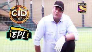 CID ने खेल - Cricket Ball बनी Bomb  | CID | EPL - SETINDIA