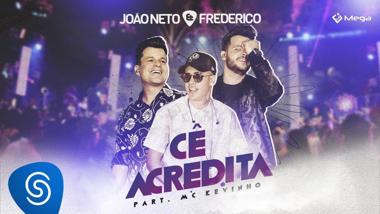 Cê Acredita - João Neto e Frederico