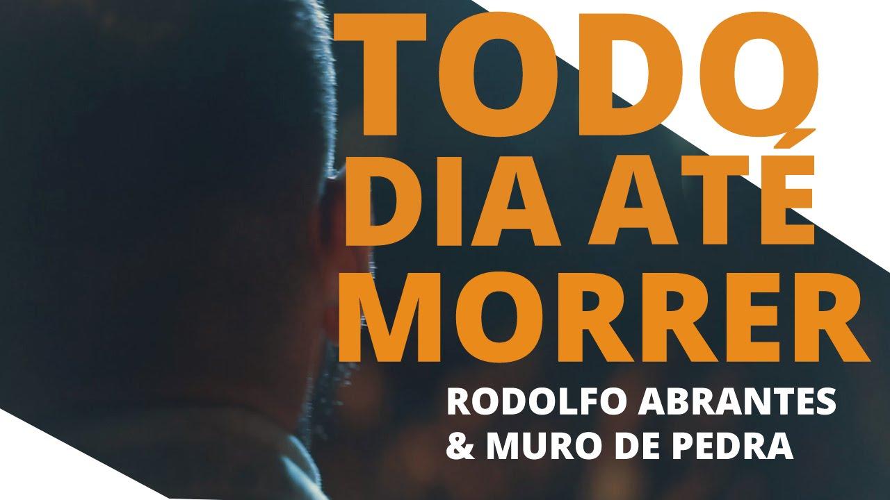 Todo dia, até morrer - Rodolfo Abrantes