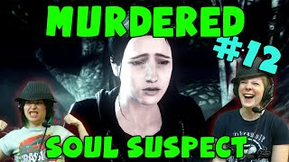 Murdered: Soul Suspect - Iris (#12) with Hannah & Kim!