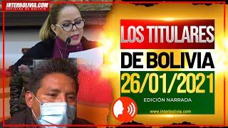 ???? LOS TITULARES DE BOLIVIA ????????  26 DE ENERO 2021 [ NOTICIAS DE BOLIVIA ] Edición narrada ????