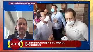 Interventor del hospital de Santa Marta, investigado por sospechas sobre su gestión