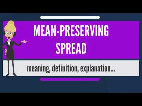 What is MEAN-PRESERVING SPREAD? What does MEAN-PRESERVING SPREAD mean?
