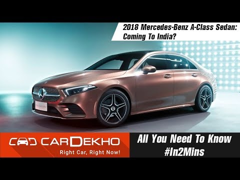 2018 Mercedes-Benz A-Class Sedan | Specs, Features, Expected Price #In2Mins