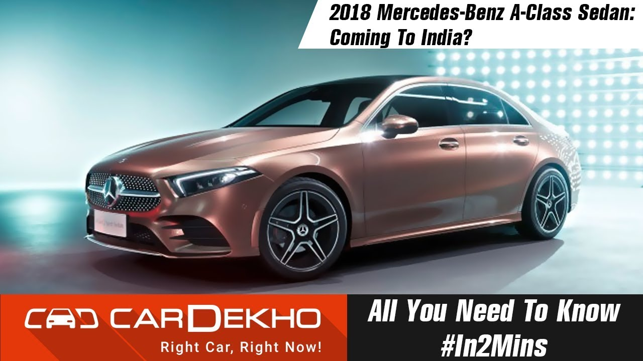 2018 Mercedes-Benz A-Class Sedan   Specs, Features, Expected Price #In2Mins