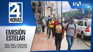 Noticias Ecuador: Noticiero 24 Horas, 30/05/2020 (Emisión Estelar)
