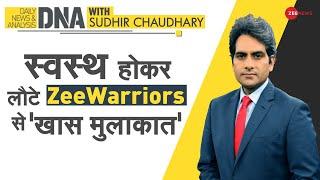 DNA: स्वस्थ होकर लौटे Zee Warriors से 'खास मुलाकात' | Sudhir Chaudhary | Zee Warriors | Covid19 - ZEENEWS