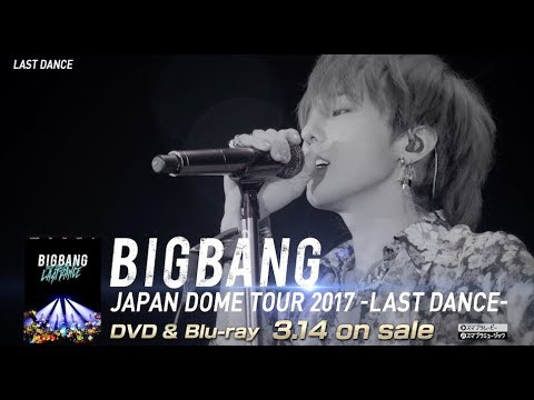 connectYoutube - BIGBANG JAPAN DOME TOUR 2017 -LAST DANCE- (SPOT_DVD & Blu-ray 3.14 on sale)