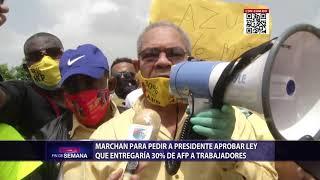 Marchan para pedir a presidente aprobar  ley que entregaría 30% de AFP a trabajadores