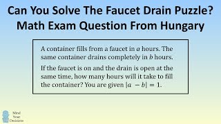 Can You Solve The Faucet Drain Puzzle? Math Exam Question From Hungary