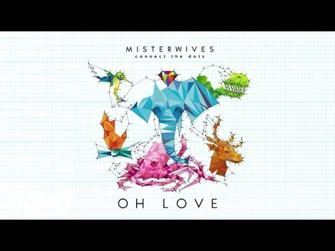 connectYoutube - MisterWives - Oh Love (Audio)