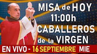 MISA de hoy En VIVO 11:00 - Miércoles 16 de Septiembre - Escriba sus intenciones en el chat.