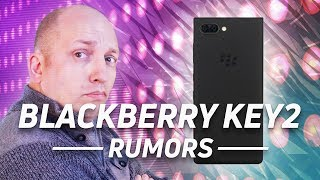 BlackBerry KEY2: All the rumors in one place