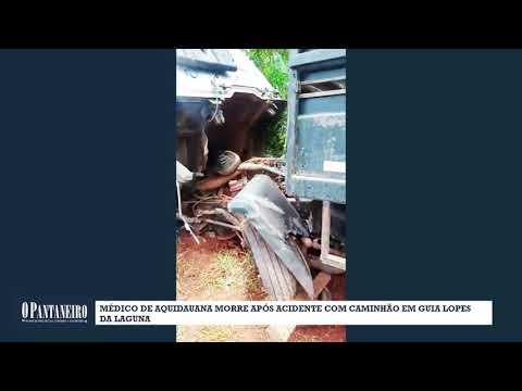 Médico de Aquidauana morre após acidente com caminhão em Guia Lopesda Laguna